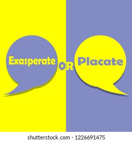 Exasperate or Placate on word on education, inspiration and business motivation concepts. Vector illustration. EPS 10