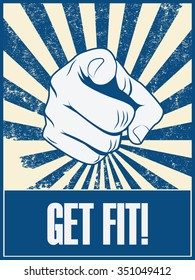 Exercise motivational poster vector background with hand and pointing finger. Health lifestyle promotion retro vintage grunge banner. Eps10 vector illustration.