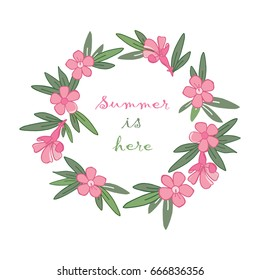 Exotic oleander flower with writing. Summer is here. Tropical background. Illustration vector set.