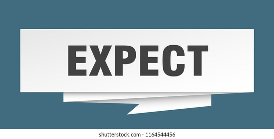 expect sign. expect paper origami speech bubble. expect tag. expect banner