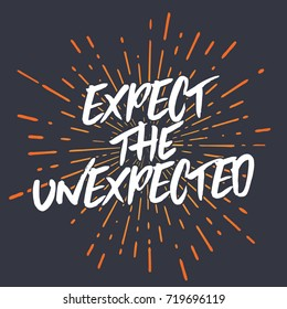 Expect The Unexpected Type Word Text Vector Illustration Background