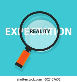 expectation vs reality concept business analysis magnifying glass symbol