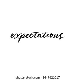 EXPECTATIONS. VECTOR HAND LETTERING TYPOGRAPHY