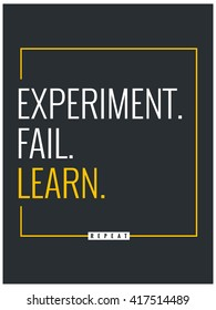 Experiment Fail Learn Repeat (Motivational Poster Vector Illustration)