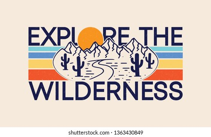 Explore the Wilderness Vintage Adventure Road Tripper Mountain and cactus illustration, outdoor adventure . Vector graphic design for t shirt and other uses.