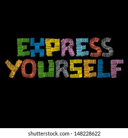 Express Yourself custom designed quote in multi-colors and hand-sketch optic