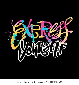 Express yourself.Believe and do, create art motivator. Hand lettering vector illustration poster. Artistic design,beautiful modern expressive calligraphy.