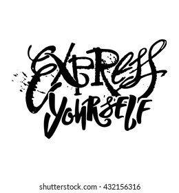 Express yourself.Hand lettering vector illustration poster. Artistic design,beautiful modern expressive calligraphy.