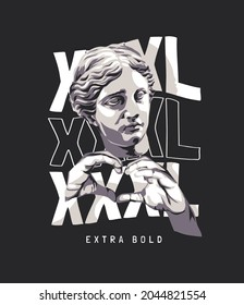 extra bold slogan with antique statue and heart hand sign on XXXL background