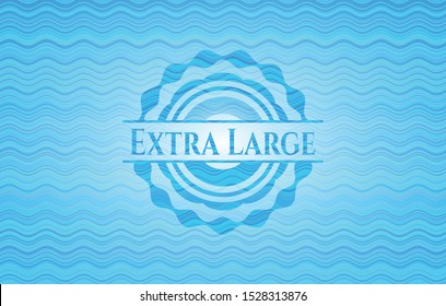 Extra Large sky blue water style badge. Vector Illustration. Detailed.