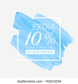 Extra Sale 10% off sign over watercolor art brush paint abstract background vector illustration. Perfect acrylic design for a shop and sale banners.