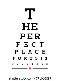 Eye chart snellen wall word typography art poster vector design for the perfect place for us is together
