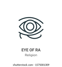 Eye of ra outline vector icon. Thin line black eye of ra icon, flat vector simple element illustration from editable religion concept isolated on white background