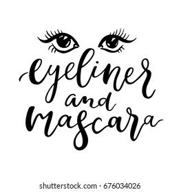 Eyeliner and mascara quote. Winged liner on eyes. Cat eye makeup illustration and modern calligraphic lettering sign. Cute image for video thumbnail / poster / t-shirt / card. Vector illustration.