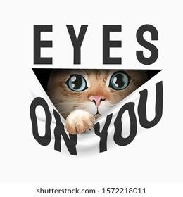 eyes on you slogan with cat peeking through hole illustration