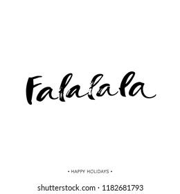 Fa la la. Holiday greeting card with calligraphy quote. Handwritten modern brush lettering phrase. Hand drawn design elements.