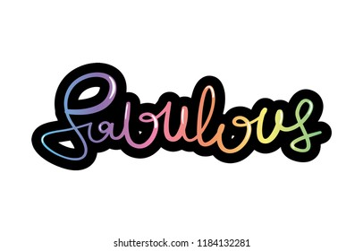 Fabulous word lettering / Vector illustration design for t shirt graphics, prints, posters, stickers and other uses