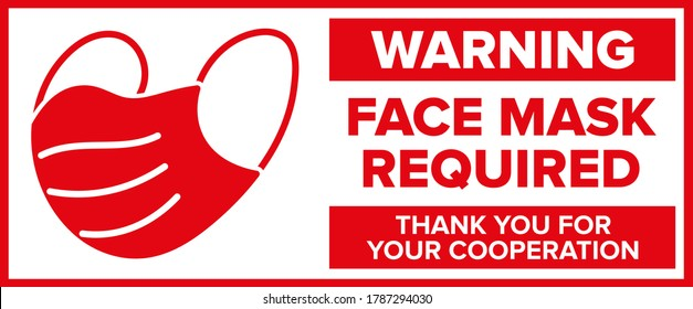 Face mask required warning sign for coronavirus covid-19 social distancing use. Face coverings must be worn a4 vector with illustrator of a man wearing a facemask for illustration. High visibility