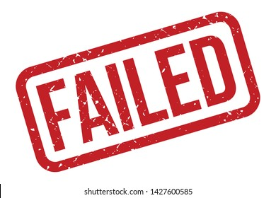 Failed Rubber Stamp. Failed Rubber Grunge Stamp Seal Vector Illustration - Vector