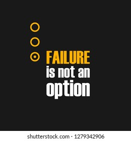 FAILURE is not an option - VECTOR motivational inspiring quote for success