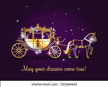 Fairy tale carriage with horse and sparkles on violet background with text May your dreams come true. Vector illustration.