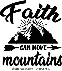 Faith Can Move Mountains - Religious niche quote vector design