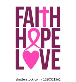 Faith Hope Love (Breast Cancer) - hand drawn Breast Cancer Awareness month October lettering phrase. Brush ink vector quote for banners, greeting card, poster design. Cross, ribbon, and heart symbols.