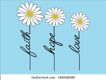 faith hope love daisy and butterfly there is a sun in every daisy vector illustration design for fashion graphics, t shirt prints, posters etc stationery,mug,t shirt,phone case  fashion style trend