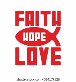 Faith Hope Love. Fish.