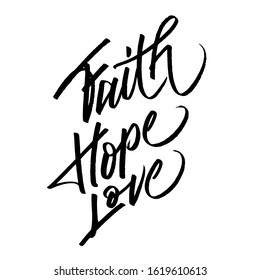 faith hope love, motivational quotes, vector lettering, isolated background white EPS 10
