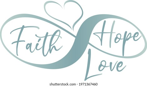 Faith, Hope, Love text with Infinity Graphic