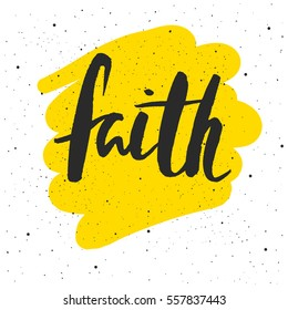 Faith lettering. Hand drawn vector illustration, greeting card, design, logo.