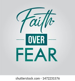 Faith Over Fear Modern typographic t shirt design illustration - VECTOR