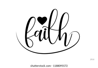 faith word text with black and white love heart suitable for card, brochure or typography logo design