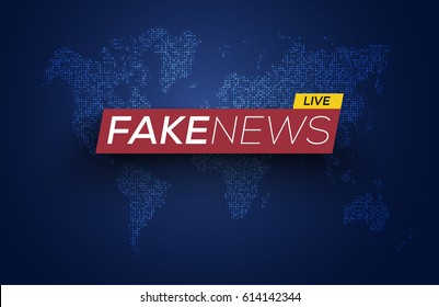 Fake News Live on World Map Background. Business / Technology Fake News Background. Vector Illustration.