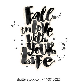 Fall In Love With Your Life Well Concept Hand Lettering Motivation Poster Artistic Modern