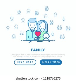 Family concept: young couple with newborn. Thin line icons: mother, father, son, daughter, lesbian, gay, single mother and child, grandmother, grandfather. Vector illustration, web page template.