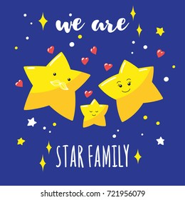 Family of cute stars in the sky and a hand-written inscription. Cartoon dad, mom and their baby. Vector illustration.