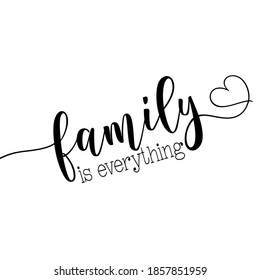 Family is everything- calligraphy Good for poster, home decor, greeting crad, and other gift design.