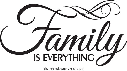 family is everything inspirational quotes and motivational typography art lettering