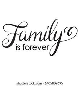 Family is forever decoration for T-shirt