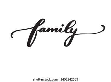 Family, hand drawn vector lettering,Hand sketched Family lettering typography. Hand drawn Family isolated sign. Badge, icon, banner, tag, illustration