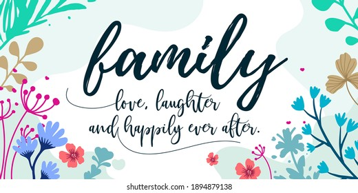 Family Home and romantic Quotes Family love laughter and happily ever vector ready print in Natural Background Frame for Wall art Interior, wall decor, Banner, Sticker, Label, Greeting card, Tag