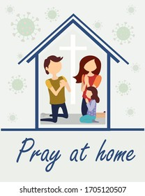 The family was isolated for worship, prayer at home on their knees, ministry, Christianity, salvation from coronavirus. Flat vector illustration. stay home for prayer. Cross. church at home.
