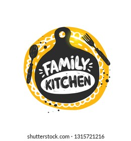 Family kitchen lettering. Ink hand drawn vector illustration. Can be used for menu, cafe, restaurant, logo, bakery, street festival, farmers market, country fair, shop, cooking idea, food company