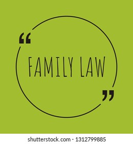 "Family Law word concept. ""Family Law"" on green background with quote. Use for cover, banner, blog."