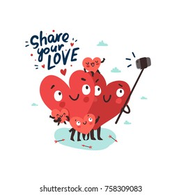 "Family selfie. Hearts characters as symbols of love and family making selfie with smartphone and selfie stick. ""Share your love"" hand drawn lettering. Vector colorful illustration"