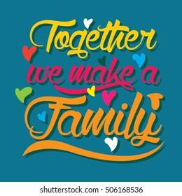 Family values,Love, Encouragement quotes