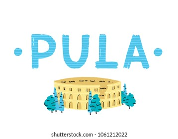 Famous ancient Arena amphitheater in Pula, Croatia. Hand-drawn vector illustration. Pula hand-lettering.