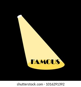 Famous text in the spotlight. Simple vector illustration.